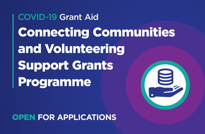 Funding opportunity: 'COVID-19 Connecting Communities and Volunteering Support Grant Programme' Now Open for Applications.