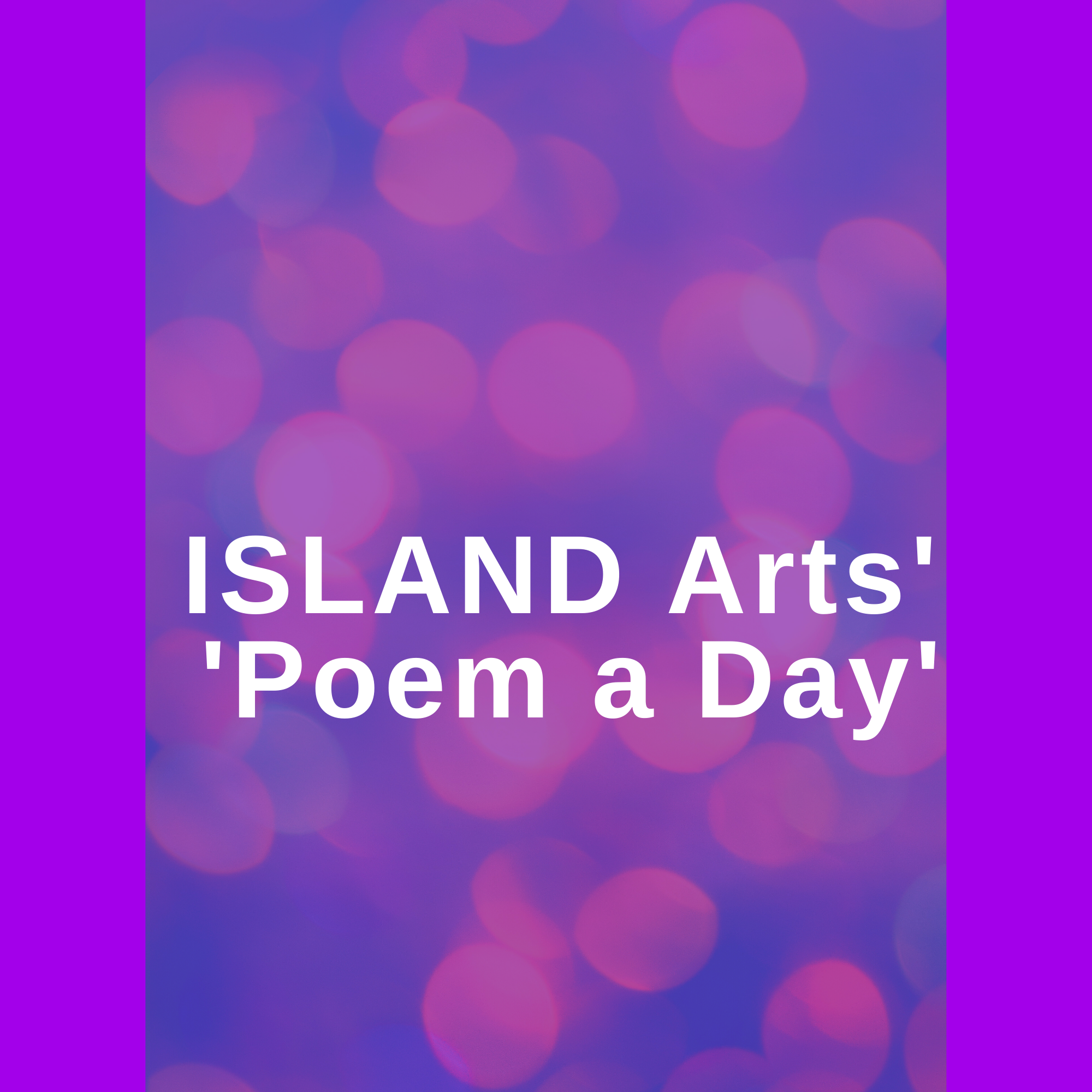 ISLAND Arts' 'Poem a Day' Seachtain na Gaeilge / Irish Language Week Festival