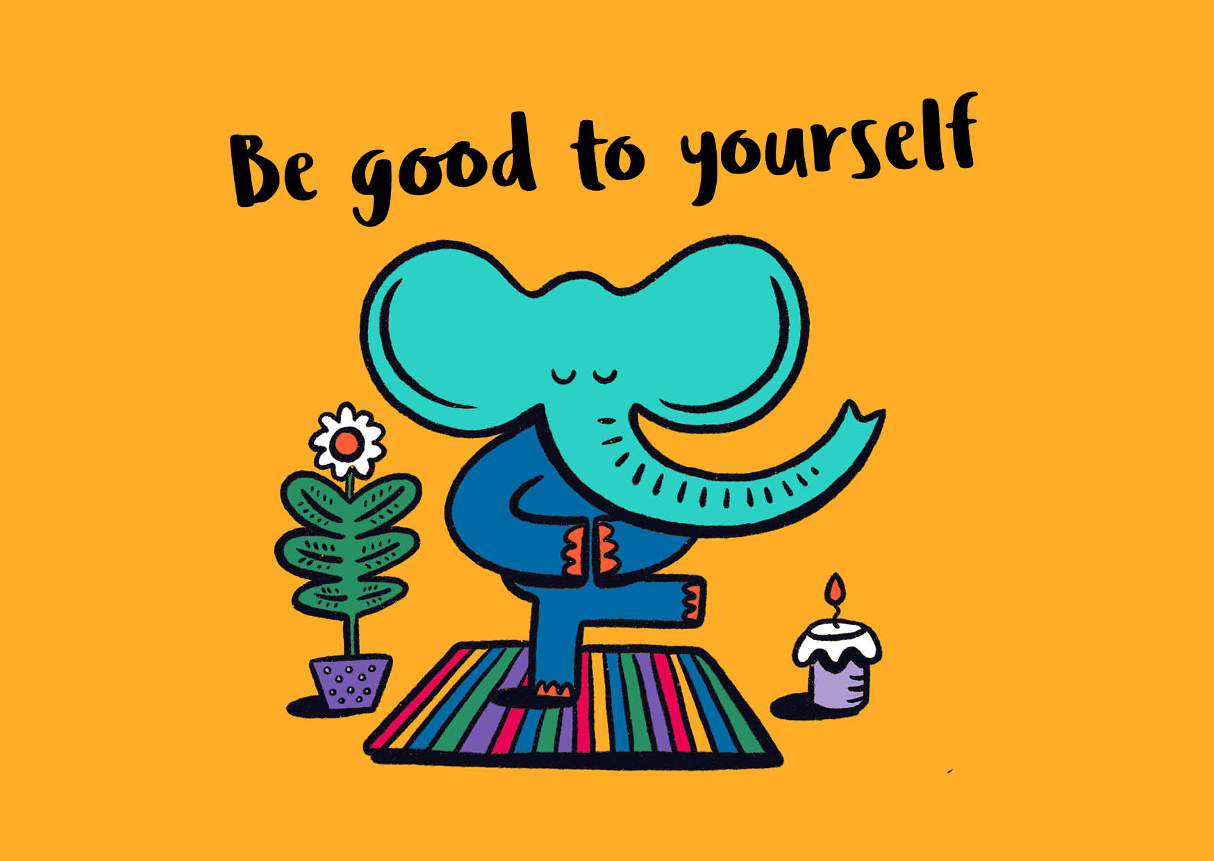 Be good to yourself (Full Colour)